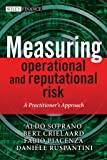 Measuring Operational and Reputational Risk, Aldo Soprano and Bert Crielaard, 0470517700