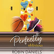 Perfectly Oblivious: The Perfect Series Audiobook by Robin Daniels Narrated by Casey Turner, George Wickham