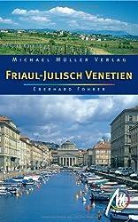 Friaul - Julisch Venetien: Reisehandbuch mit vielen praktischen Tipps