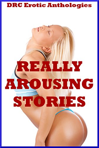 Really Arousing Stories Five Explicit Erotica Stories By Brockton Nancy
