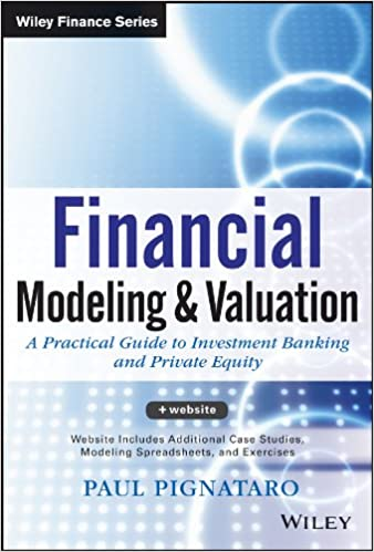 Financial Modeling and Valuation: A Practical Guide to Investment Banking and Private Equity Wiley Finance: Amazon.es: Paul Pignataro: Libros en idiomas ...