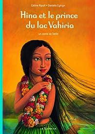 Hina et le prince du lac Vahiria par Céline Ripoll
