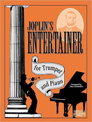Englanti kirja ilmaiseksi ladata Joplin's Entertainer for Trumpet & Piano by Santorella. Tony PDF PDB