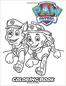 Amazon Com Paw Patrol Coloring Book Coloring Book For Kids And