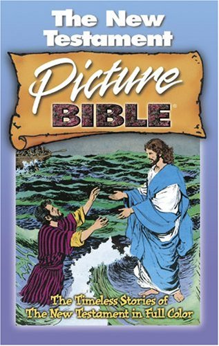 The New Testament Picture Bible: All Time Best Selling Picture Bible pdf epub