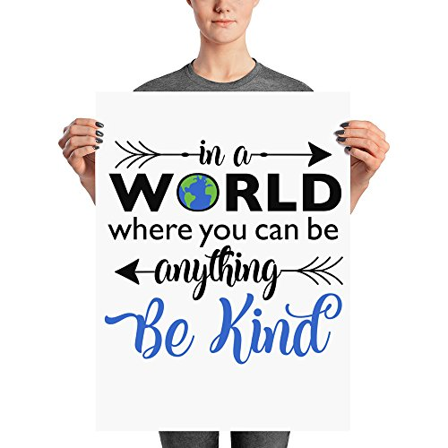 in a World Where You Can Be Anything Be Kind Poster | Arrows | Classroom Decor for Teacher, 18x24