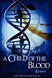 A Child of the Blood, Jo Reed, 1907954007