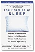 The Promise of Sleep: A Pioneer in Sleep Medicine Explores the Vital Connection Between Health, Happiness, and a Good Night's Sleep