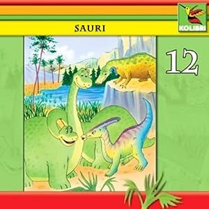 Sauri, Dina und ein kleiner Dino (Sauri 12) Hörspiel