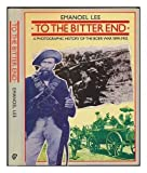img - for To the Bitter End: A Photographic History of the Boer War 1899-1902 book / textbook / text book