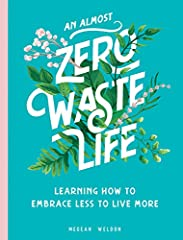 Author Megean Weldon, aka The Zero Waste Nerd, gently guides you on an attainable, inspirational, mindful, and completely realistic journey to a sustainable living lifestyle with tips, strategies, recipes, and DIY projects for reducing...