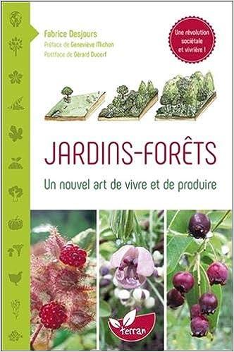 Book's Cover of Jardins - Forêts - Un nouvel art de vivre et de produire (Français) Broché – 8 octobre 2019