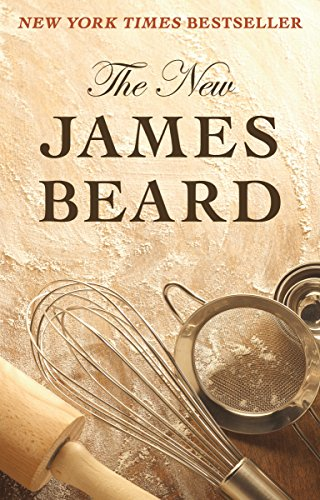 The New James Beard (James Beards Theory And Practice Of Good Cooking)