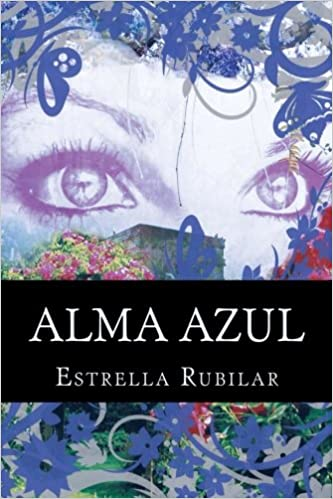 Alma Azul (Spanish Edition): Estrella Rubilar: 9781480038806: Amazon.com: Books
