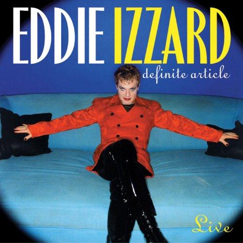 Eddie Izzard  Definite Article