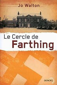 Trilogie du subtil changement, tome 1 : Le Cercle de Farthing par Jo Walton