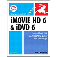 iMovie HD 6 and iDVD 6 for Mac OS X: Visual QuickStart Guide