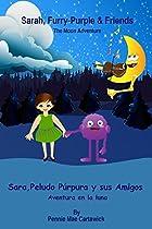 Sarah, Furry-purple & Friends: The Moon Adventure. Sara, Peludo Púrpura Y Sus Amigos: Aventura En La Luna: Bilingual (english To Spanish Translation Edition) ... Where Reading Is Fun. (spanish Edition)