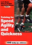 Training for Speed, Agility and Quickness, Lee E. Brown, Vance A. Ferrigno, Juan Carlos Santana, 0736002391