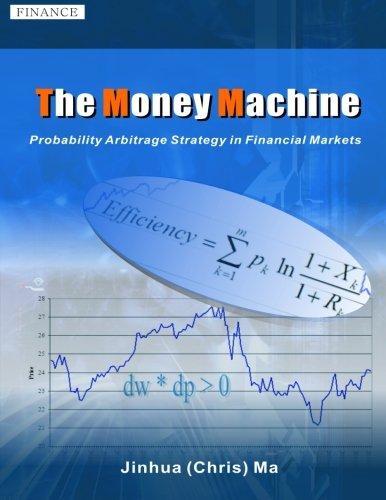 The Money Machine: Probability Arbitrage Strategy in the Financial Markets pdf epub
