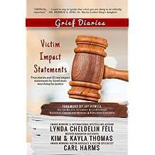 Grief Diaries: Victim Impact Statements