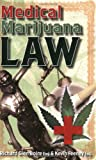 Medical Marijuana Law, Richard Glen Boire and Kevin Feeney, 1579510345