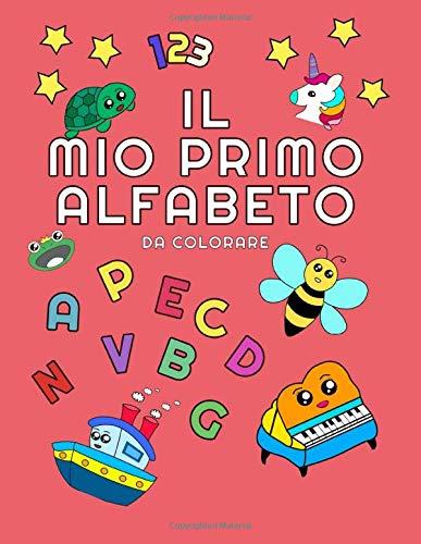 Il Mio Primo Alfabeto Da Colorare Per Bambini Colora Le Immagini E Impara A Scrivere Le Lettere E I Numeri Dell Alfabeto Italiano Italian Edition S Markto A G T 9798628803363 Amazon Com Books
