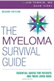 The Myeloma Survival Guide: Essential Advice for Patients and Their Loved Ones, Second Edition (Volume 2)