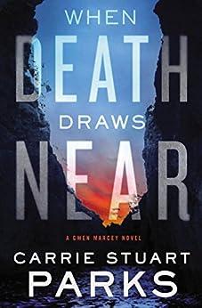 When Death Draws Near (A Gwen Marcey Novel) by [Parks, Carrie Stuart]