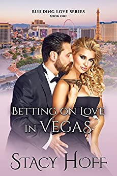 Betting on Love in Vegas (Building Love Book 1) by [Hoff, Stacy]