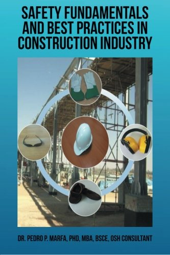 Safety Fundamentals and Best Practices in Construction Industry (Best Practices In Construction Industry)