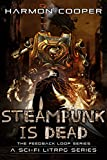 Steampunk is Dead: (Book Two) (Sci-Fi LitRPG Series) (The Feedback Loop 2)
