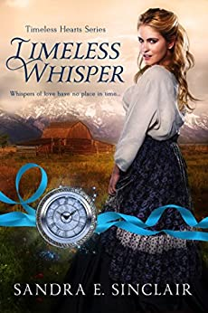 Timeless Whisper (Timeless Hearts Book 1) by [Sinclair, Sandra E, Hearts, Timeless]