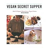Vegan Secret Supper: Bold & Elegant Menus from a Rogue Kitchen by Anderson. M?rida Published by Arsenal Pulp Press (2013) Paperback