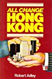 All Change Hong Kong, Robert Adley, 0713714689