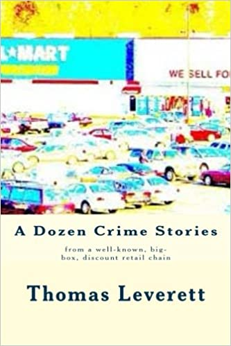 A Dozen Crime Stories: from a well-known, big-box discount retail chain