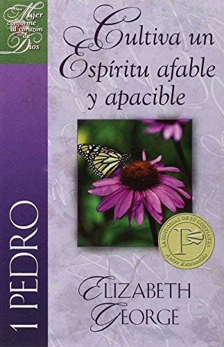 Una mujer conforme al corazón de Dios: 1 Pedro: Cultiva un espiritu afable y apacible (Spanish Edition) (Un Corazon Conforme Al Corazon De Dios)
