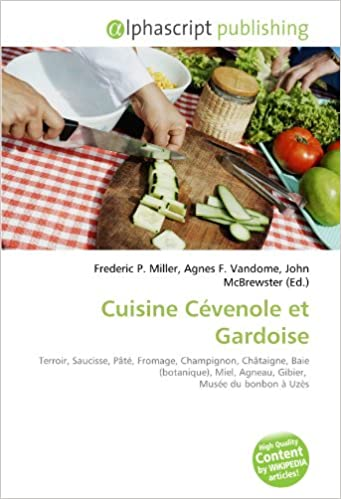 Livres gratuits Cuisine Cévenole et Gardoise: Terroir, Saucisse, Pâté, Fromage, Champignon, Châtaigne, Baie (botanique), Miel, Agneau, Gibier,  Musée du bonbon à Uzès epub pdf