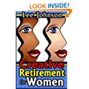 Creative Retirement for Women: A solution based guide for couples and singles
