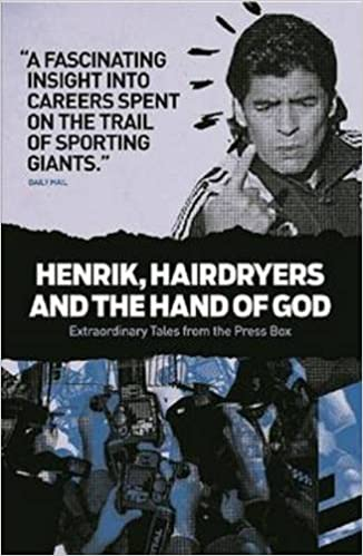 Book Henrik, Hairdryers and the Hand of God: Extraordinary Tales from the Press Box