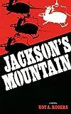 Jackson's Mountain, Roy A. Rogers, 1877674052