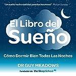 El Libro del Sueno: Como Dormir Bien Todas Las Noches: Spanish Edition | Dr. Guy Meadows