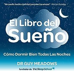 El Libro del Sueno: Como Dormir Bien Todas Las Noches