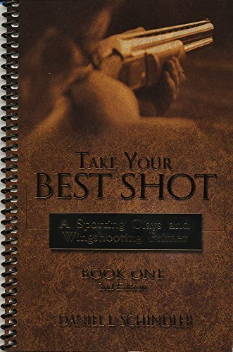 Take Your Best Shot: A Sporting Clays and Wingshooting Primer Book One, 2nd Edition