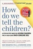 How Do We Tell the Children?, Dan Schaefer and Christine Lyons, 1557044252