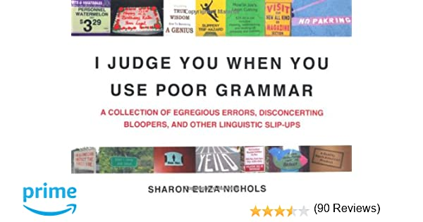 I Judge You When You Use Poor Grammar A Collection Of Egregious - 29 times grammar fails made things totally different 6 just hilarious