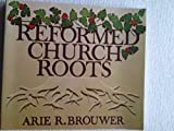 img - for Reformed Church roots: Thirty-five formative events book / textbook / text book