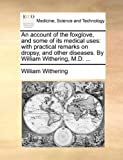 An Account of the Foxglove, and Some of Its Medical Uses, William Withering, 117064855X