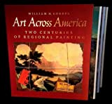 Art Across America, William H. Gerdts, 1558590331