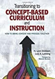Transitioning to Concept-Based Curriculum and Instruction: How to Bring Content and Process Together (Concept-Based Curriculum and Instruction Series)